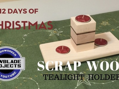 12 DAYS OF CHRISTMAS - SCRAP WOOD TEALIGHT  HOLDER