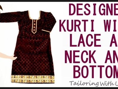 Designer Kurti With Lace At Neck And Bottom | DIY - Tailoring With Usha