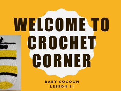 How to Crochet Baby Cocoon Lesson 11