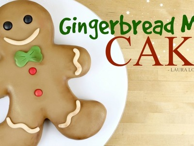 How to Make a Gingerbread Man Cake - Laura Loukaides