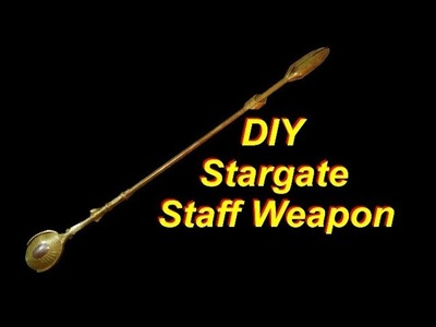 How to Make a Stargate Staff Weapon