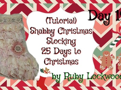 Shabby Christmas Stocking (Tutorial) 19th Day of our 25 Days of Christmas
