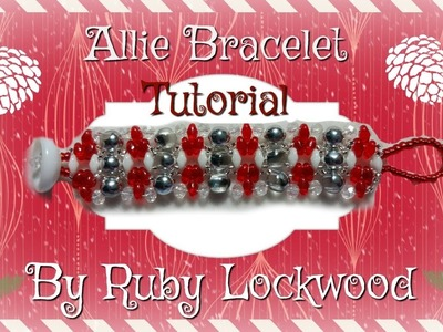 (Tutorial) Allie Bracelet (Video 187)