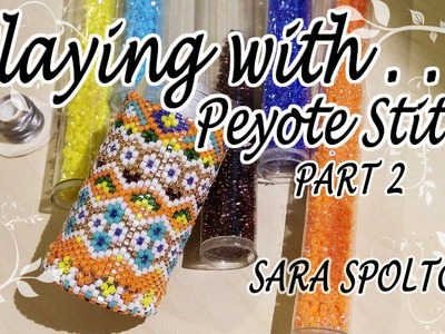 Bead Chat #13 Peyote Stitch - Plastic tube covered with Delica beads - PART 2
