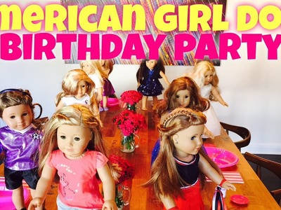 Chloe's American Girl Doll Birthday Party