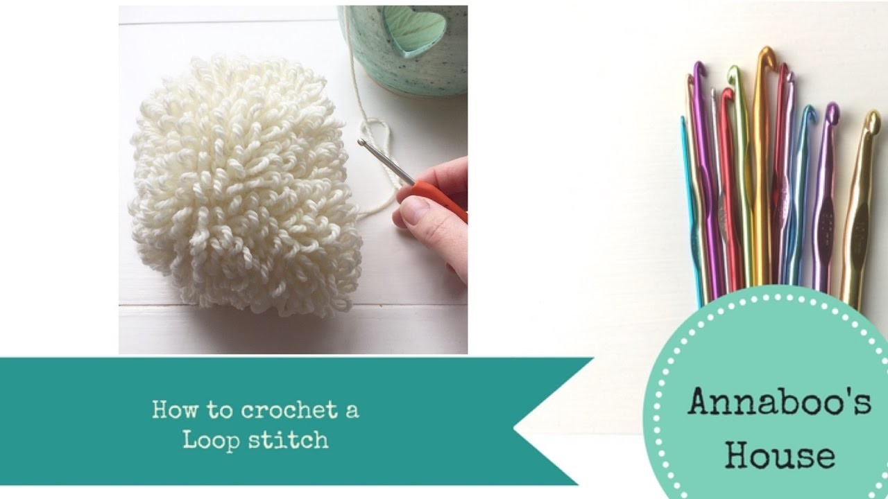 How to crochet a loop stitch