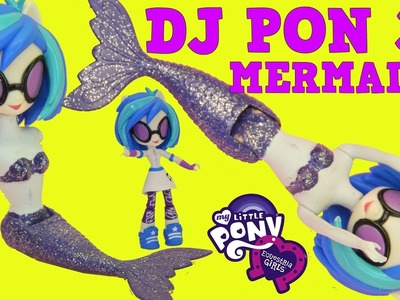 My Little Pony Mermaid DJ Pon 3 DIY Custom Tutorial