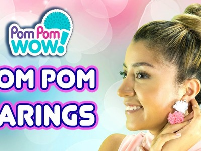 Pom Pom Wow DIY How to Make Earrings | Official PomPom Wow