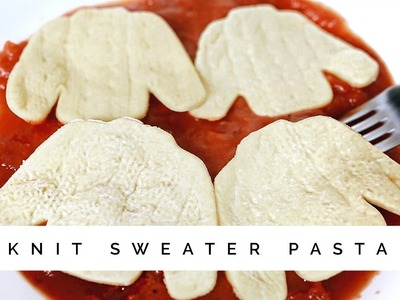 DIY: KNIT SWEATER TEXTURED PASTA!? wtf