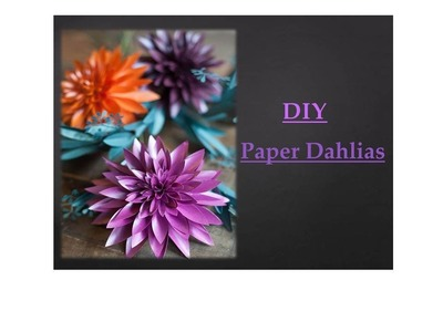How To Make Beautiful Paper Dahlias | Do it Yourself Activity