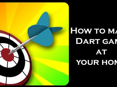 How to make indoor games | indoor games | Dart game - DIY ideas | DIY crafts simple life hacks
