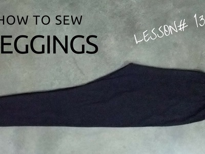 How to Sew Leggings - DIY Tutorial || How to Make Leggings - Beginners Sewing Lesson 13