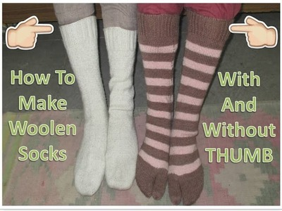 How To Knit Woolen Socks With And Without THUMB [HINDI]