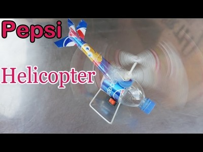 How to make a Helicopter Pepsi Cans - electric helicopter DIY