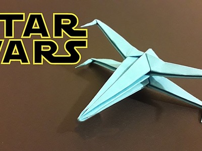 Origami STAR WARS  X-WING - How to make ?