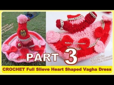 PART 3-Crochet Heart Shape Full Slieve Woolen Vagha Dress Frock Poshak for Laddo Gopal Lord Krishna
