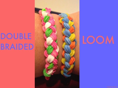 DOUBLE BRAID Loom Bands - How To Video :)