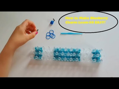 How to Make Blueberry Charm Loom-SO EASY!