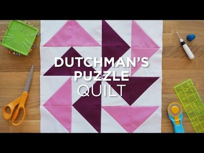 The Dutchman's Puzzle - Quilt Snips Mini Tutorial