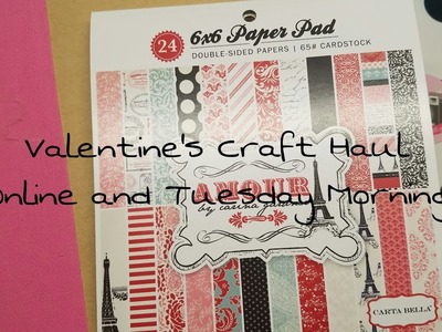Valentines Craft Haul - Tuesday Morning and Scrapbook.com