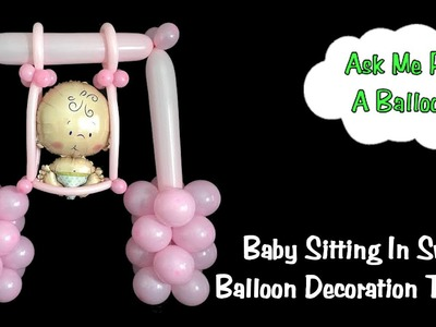 Baby Swing Balloon Decoration Tutorial - Baby Shower Idea