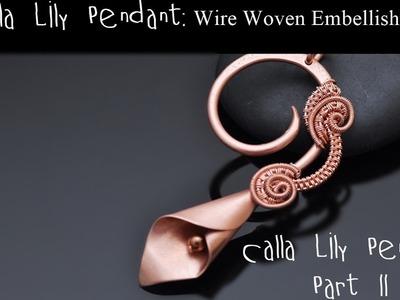 Calla Lily Pendant Part II WIRE WOVEN EMBELLISHMENT
