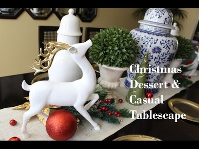 Christmas Dessert & Casual Tablescapes