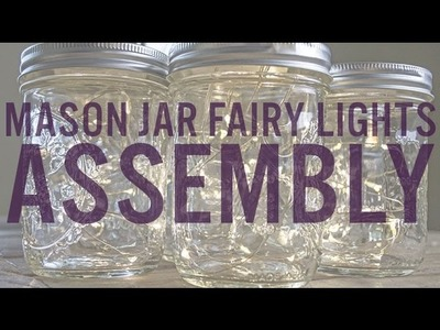 Mason Jar Fairy Lights Assembly
