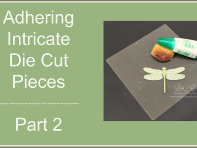 Quick Crafting Tip - Adhering Intricate Die Cut Pieces Part 2