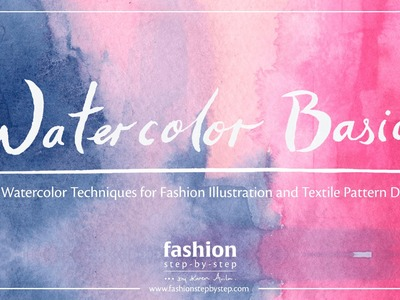 Tutorial: Watercolor Techniques for Fashion Design, Fashion Illustration, and Surface Pattern Design