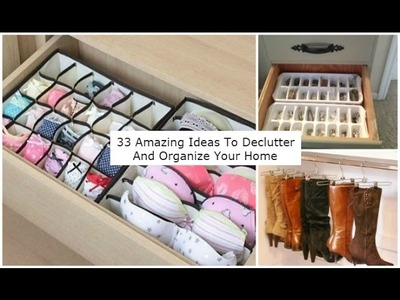 33 Amazing Ideas To Declutter And Organize Your Home
