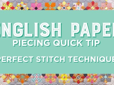 English Paper Piecing Quick Tip - Perfect Stitch Technique