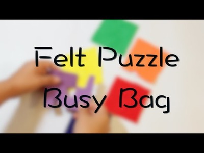 Felt Puzzles Busy Bag - Cheap and Easy!