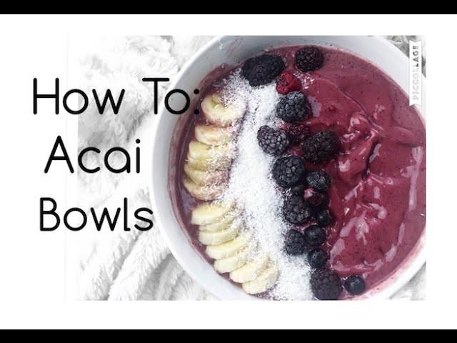 How To Make An Acai Bowl!