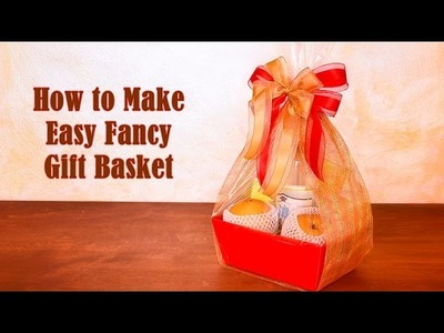 How to Make Easy Fancy Gift Basket