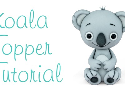 Koala Topper Tutorial