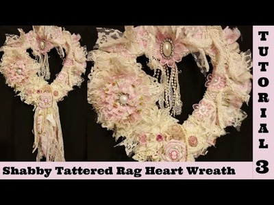 Tattered Heart 3, Wreath, Shabby Chic tutorial, fabric, lace, by Crafty Devotin