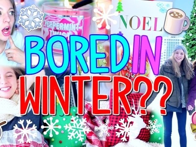 What to Do When You're Bored: Winter Edition!! | Fun Things to Do For Holiday Break!!