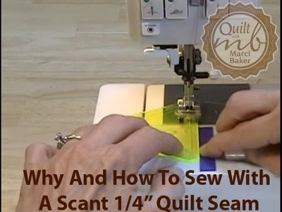 "Why and How to Sew With a Scant 1.4"" Quilt Seam, Marci Baker of Alicia's Attic"