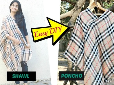 Convert Shawl to Poncho with just 1 cut and 2 straight stitches: Easy DIY