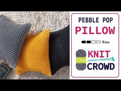 How to Knit a Pillow: Pebble Pop Pillows