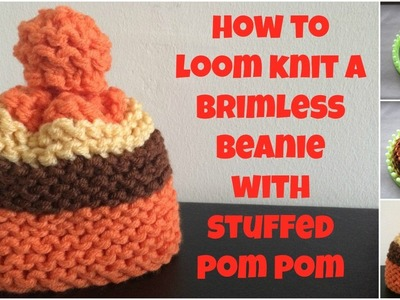 How to loom knit a brimless hat with stuffed pompom - very easy!