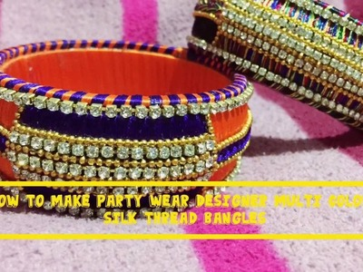 HOW TO MAKE BEAUTIFUL LATEST DESIGNER PARTY WEAR SILK THREAD BANGLES USING MULTI COLOUR THREAD