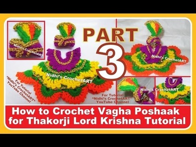 PART 3-How to Crochet NEW Designer Vagha Poshaak Cloth for Thakorji Lord Krishna Baal Gopal Tutorial