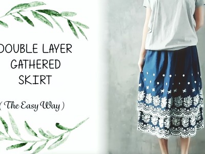 Sewing Hacks : Double Layer Gathered Skirt, No Pattern So Easy !