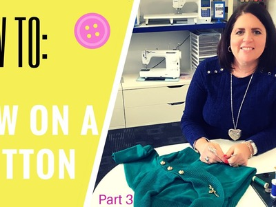 Sewing Tips: How To Sew On A Button With A Shank