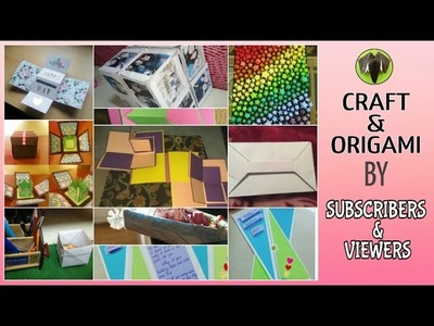 CRAFT AND ORIGAMI by SUBSCRIBERS | VIEWERS of Paper Folds Friends  -  Edition (1)