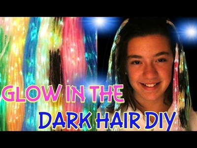 DIY GLOW IN THE DARK HAIR IN 3 MINUTES