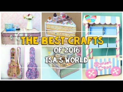Top 5 best crafts of 2016 in  isa´s world (compilation)