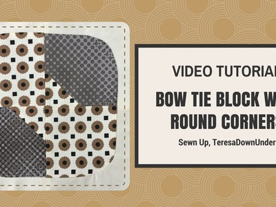 Video tutorial: Bow tie block with round corners